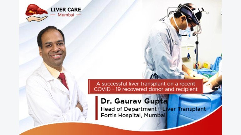Dr. Gaurav Gupta performs a successful liver transplant on recently recovered COVID 19 recipient and donor.