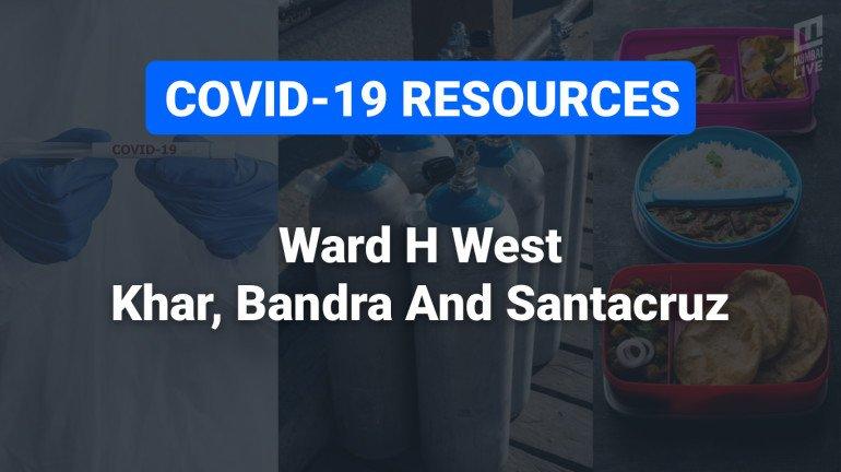 COVID-19 Resources & Information, Ward H West : वांद्रे पश्चिम, खार पश्चिम, सांताक्रूझ पश्चिम