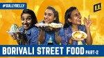 Gully Belly- Borivali Street Food part 2
