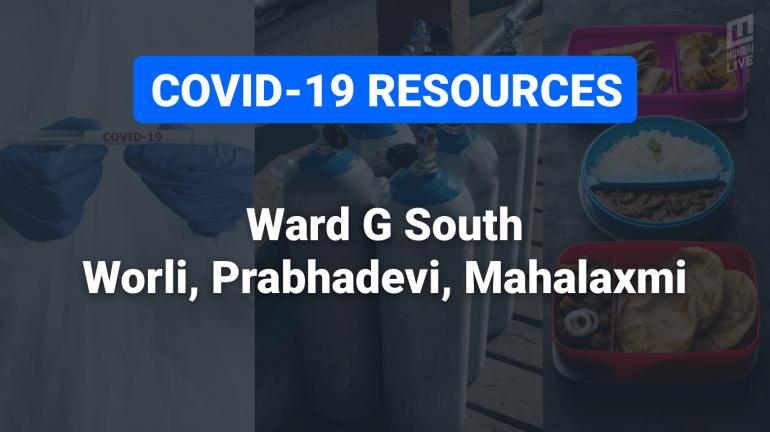 COVID-19 Resources & Information, Ward G South : Worli, Prabhadevi, Mahalaxmi
