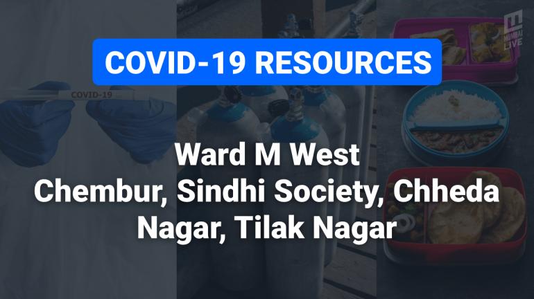 COVID-19 Resources & Information, Mumbai Ward M/W: Chembur, Tilak Nagar