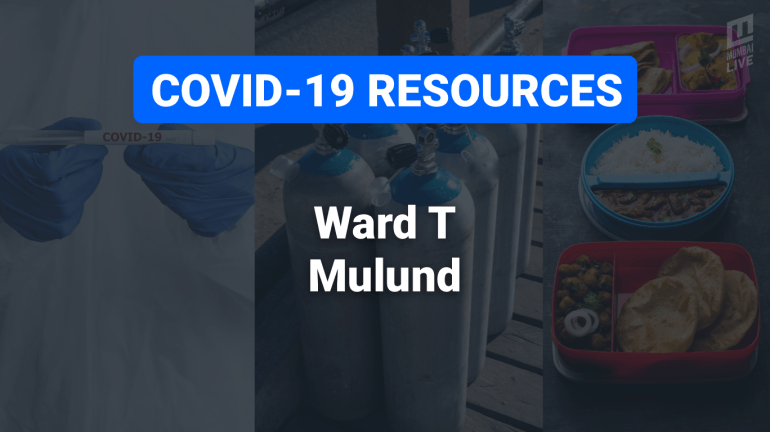 COVID-19 Resources & Information, Mumbai Ward T: Mulund West and Mulund East