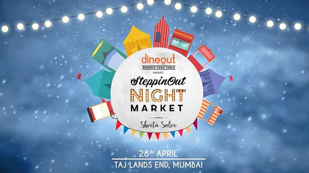 SteppinOut Night Market — Flea & entertainment market comes to Mumbai this April
